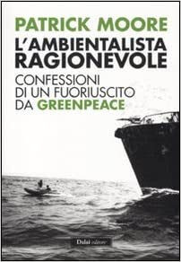 L'ambientalista ragionevole – Patrick Moore